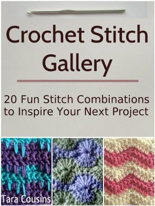 Crochet Stitch Gallery 20 Fun Stitch Combinations To Inspire Your