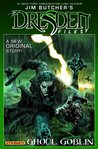 Jim Butcher's The Dresden Files: Ghoul Goblin, Vol. 1 (Graphic Novel) (Jim Butcher's The Dresden Files: Ghoul Goblin)