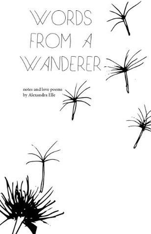 Words from a Wanderer (Notes and Love Poems Book 1)