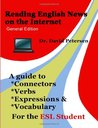 Reading English News on the Internet: A Guide to Connectors, Verbs, Expressions, and Vocabulary for the ESL Student