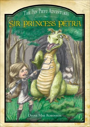 Sir Princess Petra (The Pen Pieyu Adventures #1)