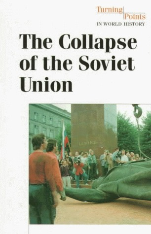The Collapse of the Soviet Union: Turning Points