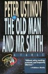Old Man and Mr. Smith: A Fable
