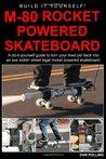 M-80 Rocket Powered Skateboard by Dan Pollino