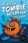 My Big Fat Zombie Goldfish: The SeaQuel (My Big Fat Zombie Goldfish, #2)
