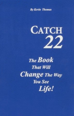 Catch 22: The Book That Will Change The Way You See Life!