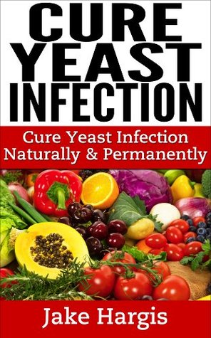 Cure Yeast Infection Naturally & Permanently