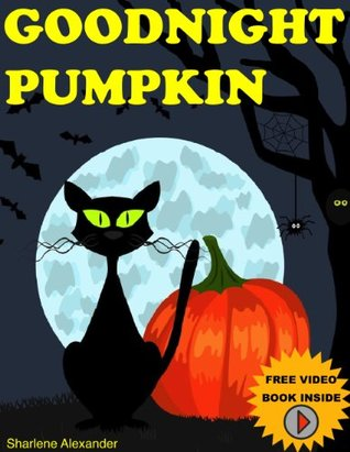 Goodnight Pumpkin ( A Gorgeous Illustrated Children's Picture Ebook for Ages 2-8 )