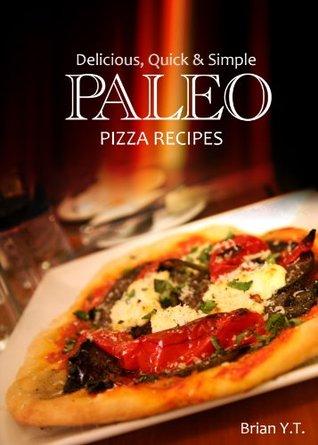 Paleo Italian: Pizza - Delicious, Quick & Simple Paleo Recipes