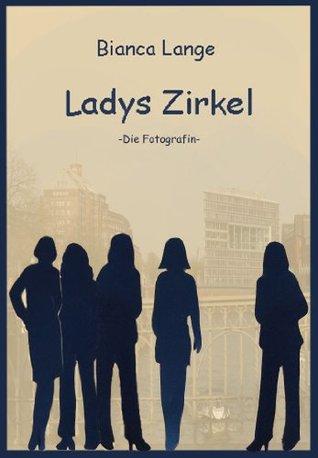Ladys Zirkel: Die Fotografin