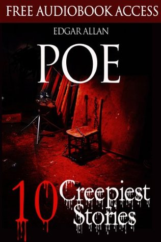Edgar Allan Poe: 10 Creepiest Stories (Illustrated)