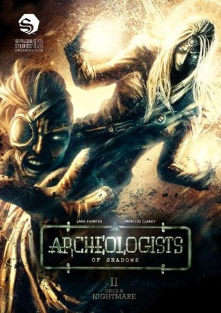 Archeologists of Shadows, Vol. 2: Once A Nightmare