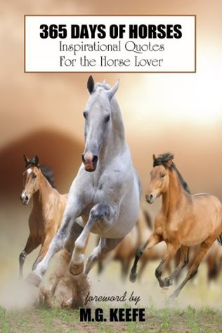 365 Days of Horses: Inspirational Quotes for the Horse Lover (365 Days of Happiness)