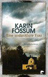 Eine undankbare Frau by Karin Fossum