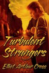 Turbulent Strangers