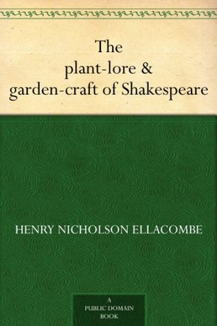 The plant-lore & garden-craft of Shakespeare