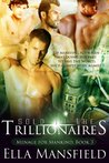 Sold to the Trillionaires (Menage for Mankind, #3)