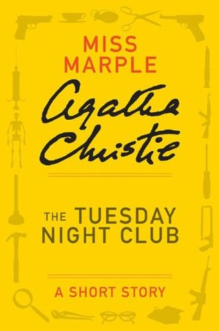 The Tuesday Night Club: A Short Story