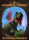 Leuchtturm der Abenteuer 01. Die Reise nach Himmelblau by Karim Pieritz