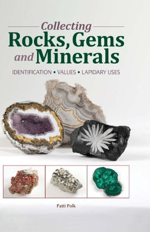 Collecting Rocks, Gems & Minerals