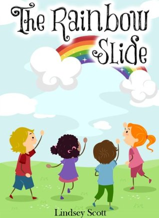 The Rainbow Slide - A Rhyming Children's Book with Illustrations (Ebooks for Kids)