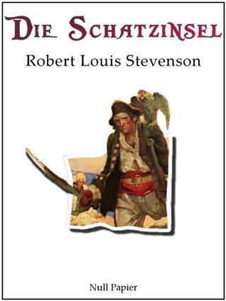 Die Schatzinsel by Robert Louis Stevenson