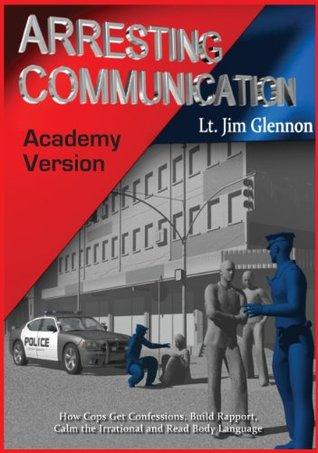 Arresting Communication: Academy Edition - por Jim  Glennon ePUB iBook PDF