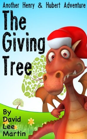 The Giving Tree (Henry The Brave & Hubert The Happy Book 3)