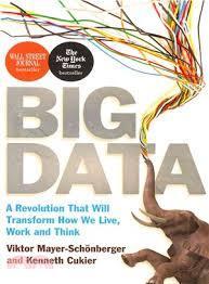 Big Data: A Revolution That Will Transform How We Live, Work, and Think por Viktor Mayer-Schönberger, Kenneth Cukier