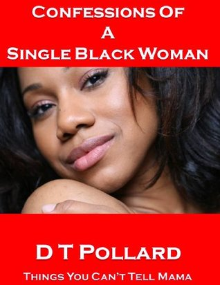 Confessions Of A Single Black Woman (Things You Can't Tell Mama)