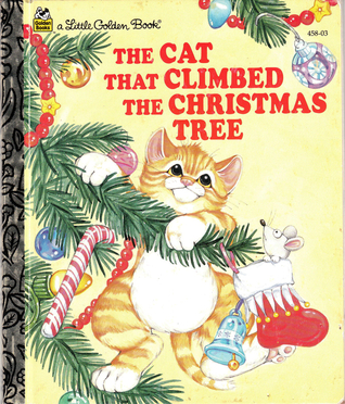 The Cat That Climbed Christmas Tree By Susanne Santoro Whayne