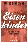 Eisenkinder: Die stille Wut der Wendegeneration (German Edition)