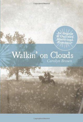 Walkin' on Clouds (Angels & Outlaws, #2)