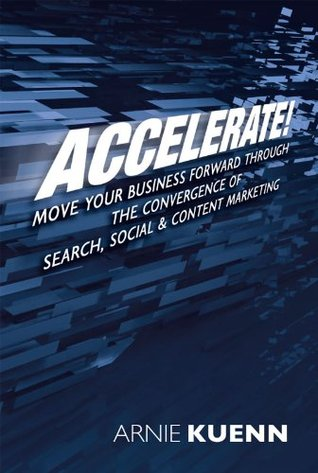 accelerate-move-your-business-forward-through-the-convergence-of-search-social-content-marketing