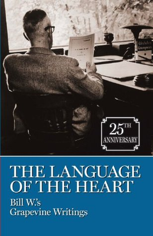 The Language of the Heart—Bill W.'s Grapevine Writings
