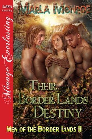 Their Border Lands Destiny(Men of the Border Lands 11)