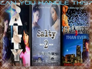 Salty: A Ghetto Soap Opera ( Episodes 1-3)