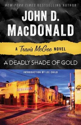 A Deadly Shade of Gold: A Travis McGee Novel