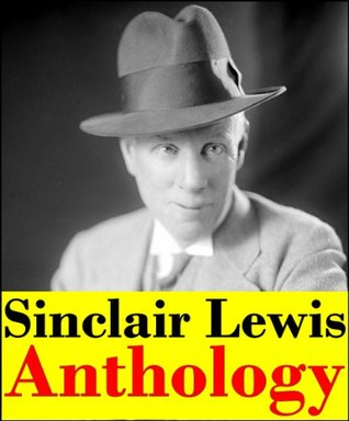 Sinclair Lewis, Anthology (Main Street, Babbitt, Free Air, The Job, The Trail of the Hawk, The Innocents, Our Mr. Wrenn, Gideon Planish, Elmer Gantry, It Can't Happen Here and more)
