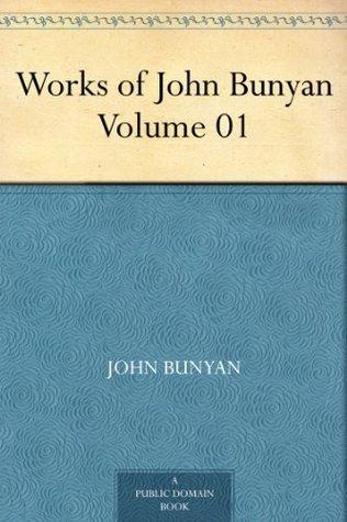 Works of John Bunyan - Volume 01