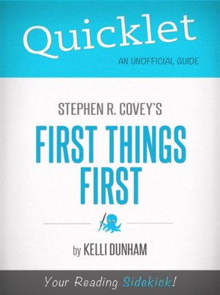 Quicklet on Stephen Covey's First Things First