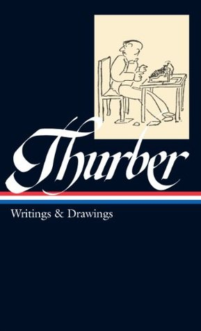 James Thurber: Writings & Drawings (including The Secret Life of Walter Mitty)