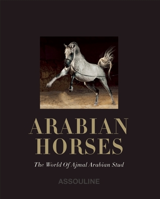 Arabian Horses: The Ultimate Collection of Equine Beauty