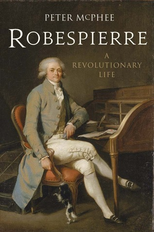 Robespierre by Peter McPhee