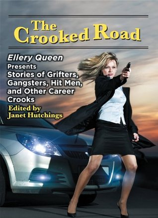 the-crooked-road-ellery-queen-presents-stories-of-grifters-gangsters-hit-men-and-other-career-crooks