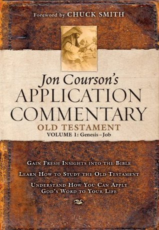 Jon Courson's Application Commentary: Volume 1, Old Testament,