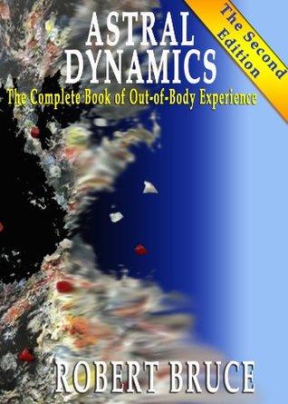 "نتيجة بحث الصور عن كتاب ""Astral Dynamics: A New Approach to Out-of-Body Experiences """