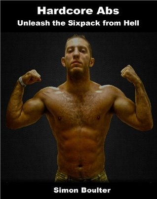 Hardcore Abs - Unleash the Sixpack from Hell