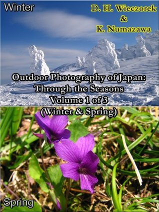 Outdoor Photography of Japan: Through the Seasons - Volume 1 of 3