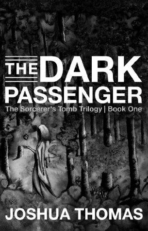 The Dark Passenger (The Sorcerer's Tomb: Book 1)